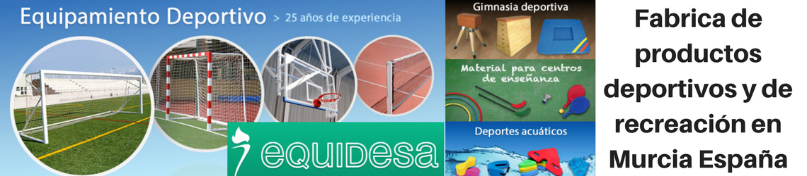 Equidesa (Equipamientos deportivos S.A.) – Fabrica de productos deportivos y de recreacion en Murcia España - Latmeco.com